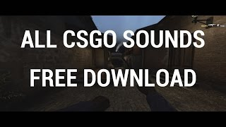 CS:GO All Sounds Pack FREE DOWNLOAD (New & Old Sounds, Weapons, Radio & More) 2019