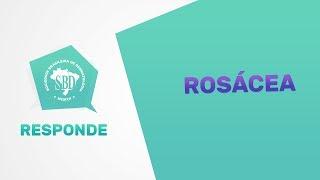 Rosácea  - SBD Responde #7