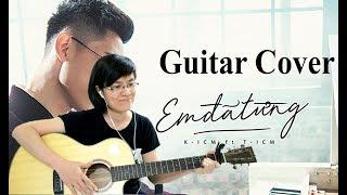 [Hợp âm] - Em đã từng - K-ICM - Guitar cover Giang Thảo