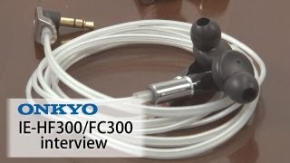 onkyo interview part 2 ie hf300 fc300 編