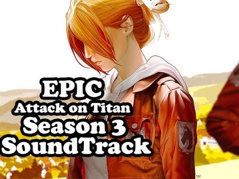 Most EPIC Attack On Titan Season 3 SoundTrack!