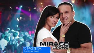 Mirage & Yoko - To Proste Tak [Tom Socket Extended Remix]
