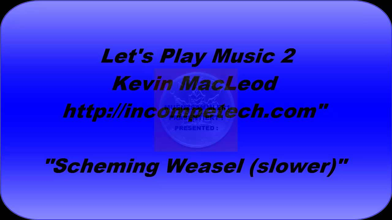 Kevin MacLeod (incometech com) #22 - Scheming Weasel (slower