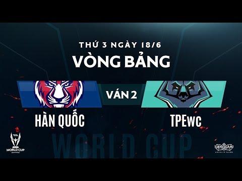 Hàn Quốc vs TPEwc [Bảng C - AWC 2018][Ván 2] - Garena Liên Quân Mobile