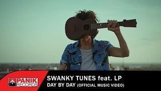 Swanky Tunes &  LP - Day By Day - Official Music Video