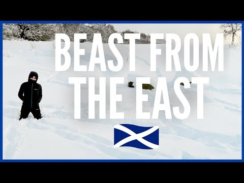 SCOTLAND'S WORST SNOWFALL IN YEARS - THE BEAST FROM THE EAST