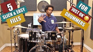 5 SLICK & EASY FILLS For 'JUST OK' DRUMMERS - PRACTICE AID VIDEO!