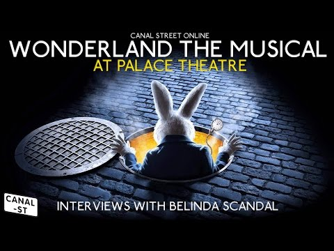 Wonderland musical at the Palace Theatre - With Belinda Scandal