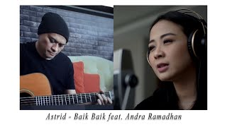 Download ASTRID - BAIK BAIK feat. ANDRA RAMADHAN
