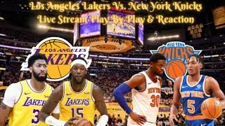 Los Angeles Lakers Vs. New York Knicks Live Play By Play & Reaction