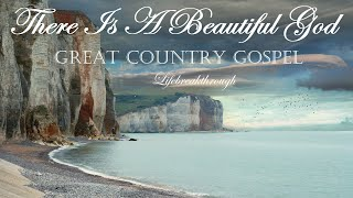 Great Country Gospel THERE IS A BEAUTIFUL GOD Hymns & Inspirational Songs By Lifebreakthrough