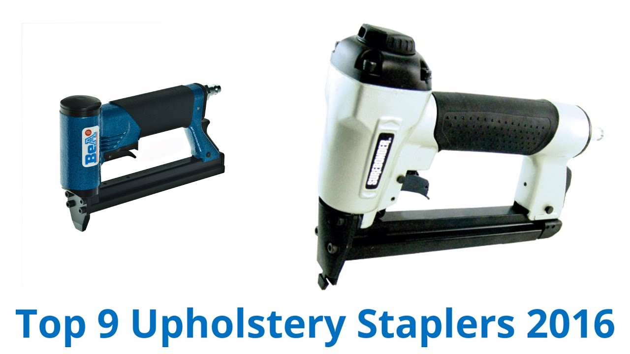 9 Best Upholstery Staplers 2016 Youtube