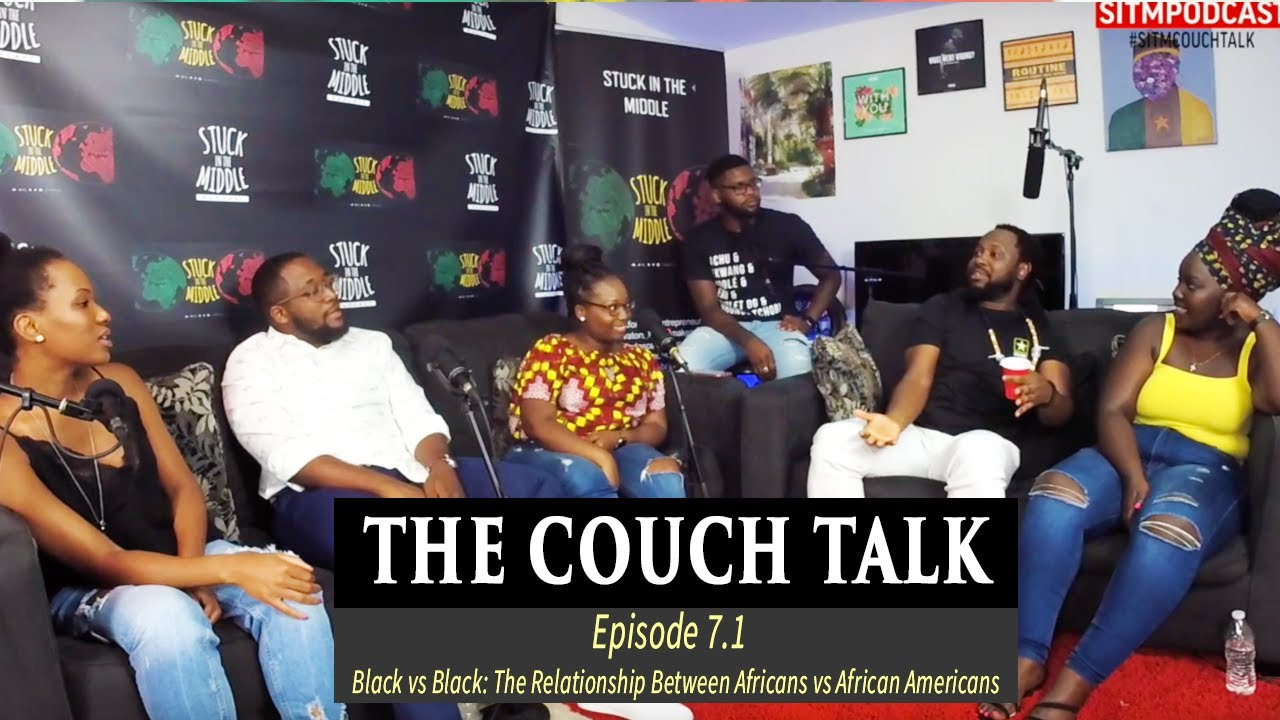 Black vs Black: The Relationship Between Africans vs African Americans | The Couch Talk Ep. 7.1