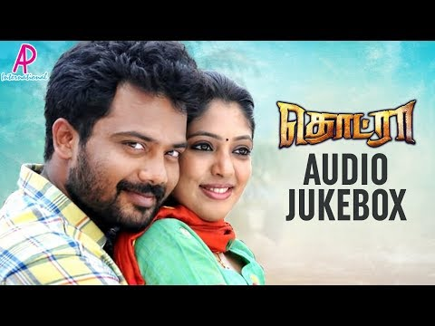 Thodraa Tamil Movie Audio Jukebox |...