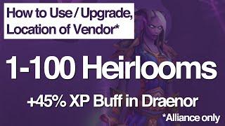 1-100 Heirlooms, How to Use/Upgrade, Vendor Location, Patch 6.1 Heirloom Vendor