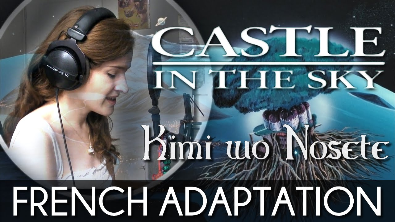 ♈ [French] Kimi Wo Nosete (Carrying You) - Castle In The Sky