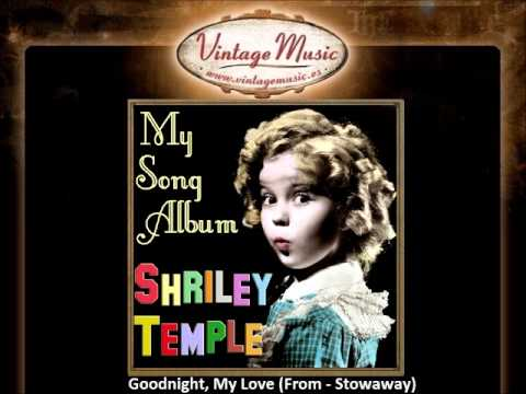 11 Shirley Temple   Goodnight, My Love From   Stowaway VintageMusic es