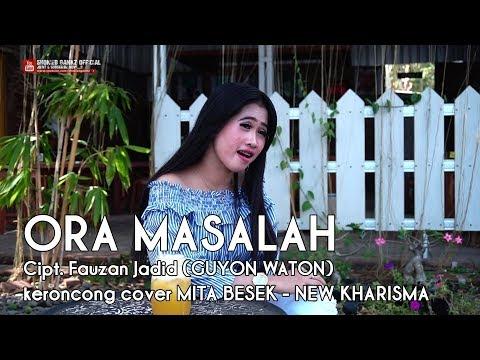 ORA MASALAH (Keroncong Melow) Cover MITA BESEK - NEW KHARISMA MUSIK (OFFICIAL MUSIK VIDEO COVER)