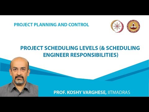 Week1 Lesson6 Project Scheduling Levels & Scheduling Engineer Responsibilities
