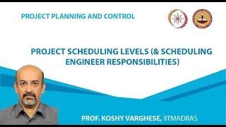 Project Scheduling Levels & Scheduling Engineer Responsibilities