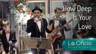 Download Video How Deep Is Your Love - Bee Gees (Cover by La Oficio Entertainment, Jakarta) MP3 3GP MP4