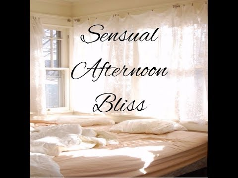 Sensual Afternoon Bliss~SweetWhispers Sensual ASMR
