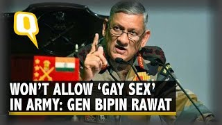 'Won't Allow' Gay Sex in the Army, Says Gen Bipin Rawat | The Quint