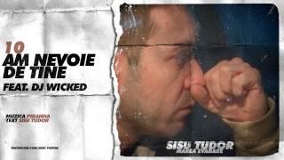 Sisu Tudor - Am Nevoie De Tine (feat. Dj Wicked)