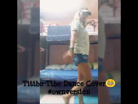 Titibo-tibo dance cover(my very own version)