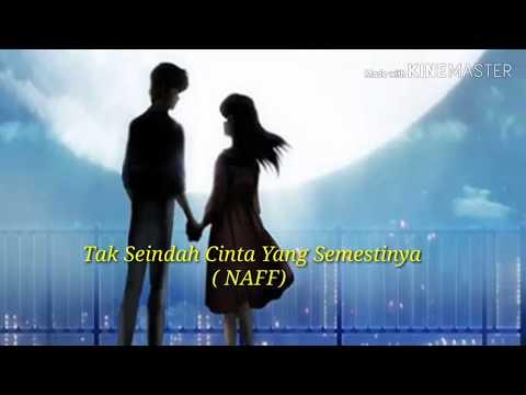 Lagu Romantis Indonesia 2019  -tak Seindah Cinta Yg Semestinya (Naff) Lirik Official.