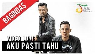 Video Bagindas - Aku Pasti Tahu | Video Lirik download MP3, 3GP, MP4, WEBM, AVI, FLV Desember 2017