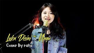 Download Lagu LUKA DISINI - UNGU | COVER BY RATU mp3