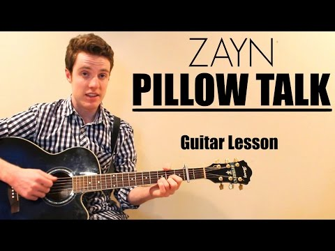 Zayn - Pillow Talk | Easy Guitar Lesson & Chords