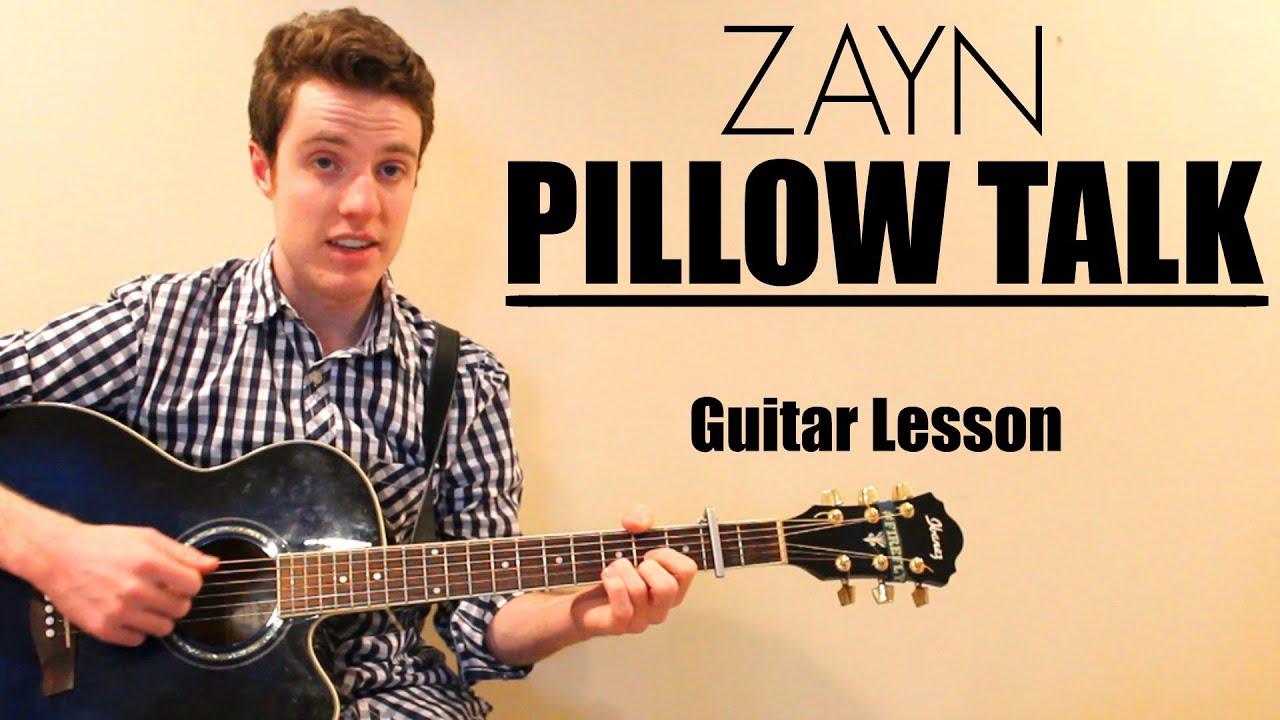 Zayn Pillow Talk Easy Guitar Lesson Chords Youtube