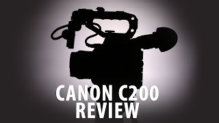 Camera Review: Canon C200