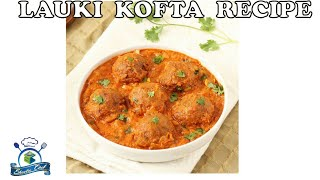 Delicious Lauki Kofta Recipe | Kofta recipe in HINDI | SHEEBA CHEF