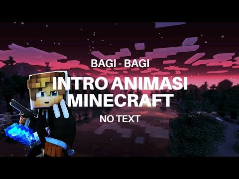 BAGI BAGI 10 INTRO MINECRAFT NO TEXT || BAGI BAGI#3