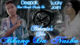 New Punjabi Rap song 2013 Bhang Da Nasha By Bohemia Fan Deepak birla Punjabi rapper