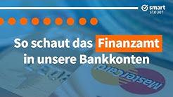 Bankgeheimnis ???  So schaut das Finanzamt in Bankkonten