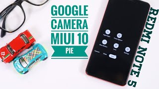Cara Install Google Camera di MIUI 10 Pie Buat Redmi Note 5 | Enable Camera2Api MIUI 10 Pie