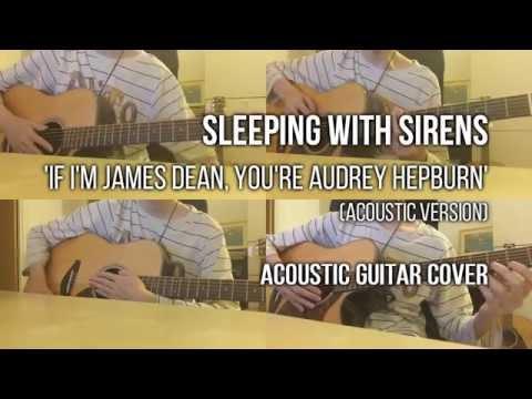 Sleeping With Sirens - James Dean & Audrey Hepburn (Acoustic Guitar Cover) | Kelvin Seah