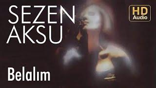 Sezen Aksu - Belalım (Official Audio)