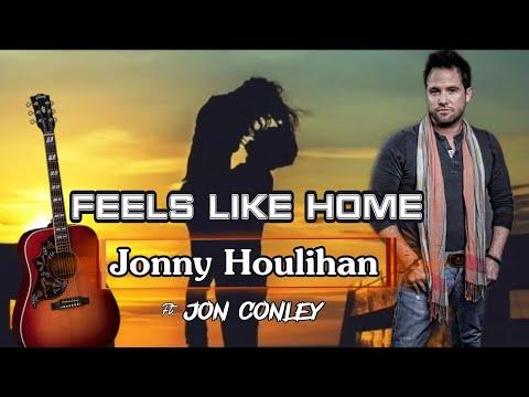 Feels Like Home Lyrics- Jonny Houlihan