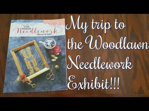 Cross Stitch/Flosstube #235 My visit to Woodlawn Needlework Exhibit!!!