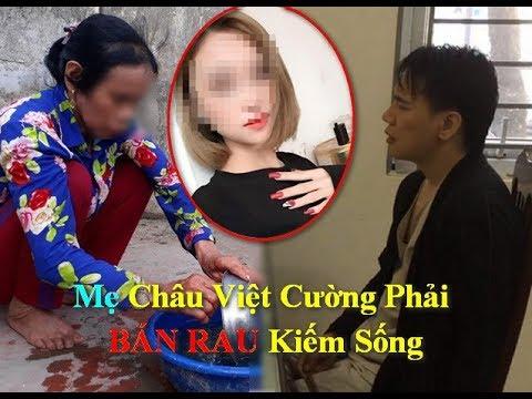 Mẹ Châu Việt Cường Phải BÁN RAU Kiếm Sống, Nó Nổi Tiếng Mà Chẳng Có Đồng Nào Cho Mẹ
