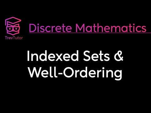 [Discrete Math 1] Indexed Sets and Well Ordering Principle