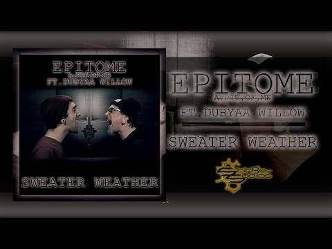EPITOME Ft Wes Good - Sweater Weather (The Neighbourhood Cover)