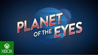 Planet of the Eyes E3 2015 Trailer for Xbox One