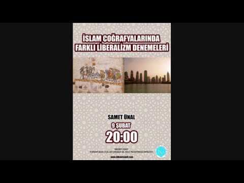 İslam Coğrafyalarında Farklı Liberalizim Denemeleri - Samet Ünal