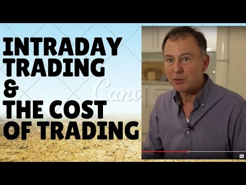 Thoughts on Intraday Trading and the Costs of Trading